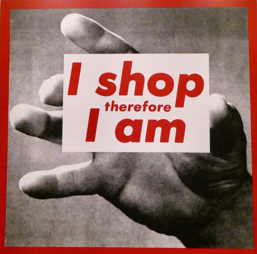 I shop therefore I am by Barbara Kruger. Image by F Delventhal  from Flickr